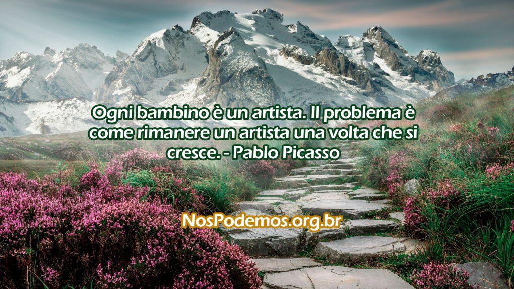 Ogni bambino è un artista. Il problema è come rimanere un artista una volta che si cresce. -Pablo Picasso