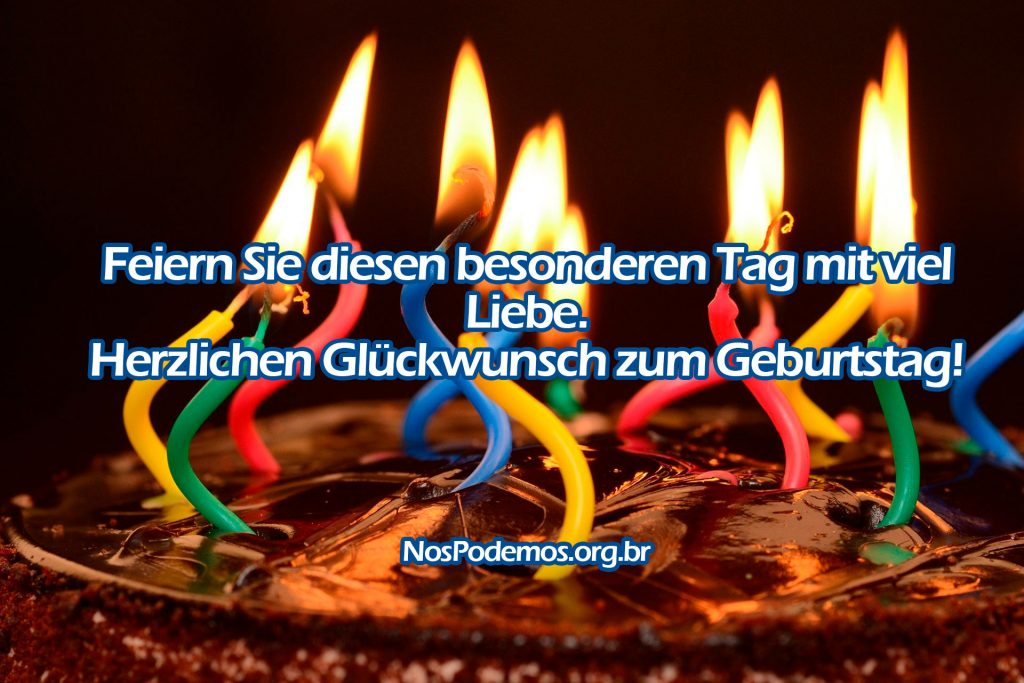 Feiern Sie diesen besonderen Tag mit viel Liebe. Herzlichen Glückwunsch zum Geburtstag!