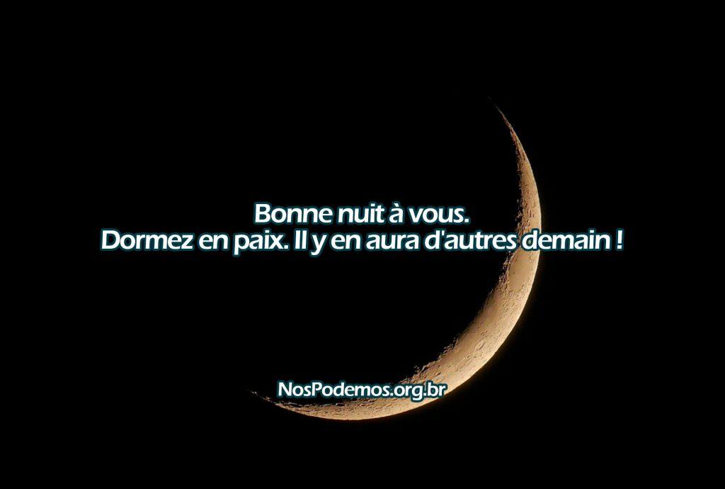 Bonne nuit à vous. Dormez en paix. Il y en aura d'autres demain !