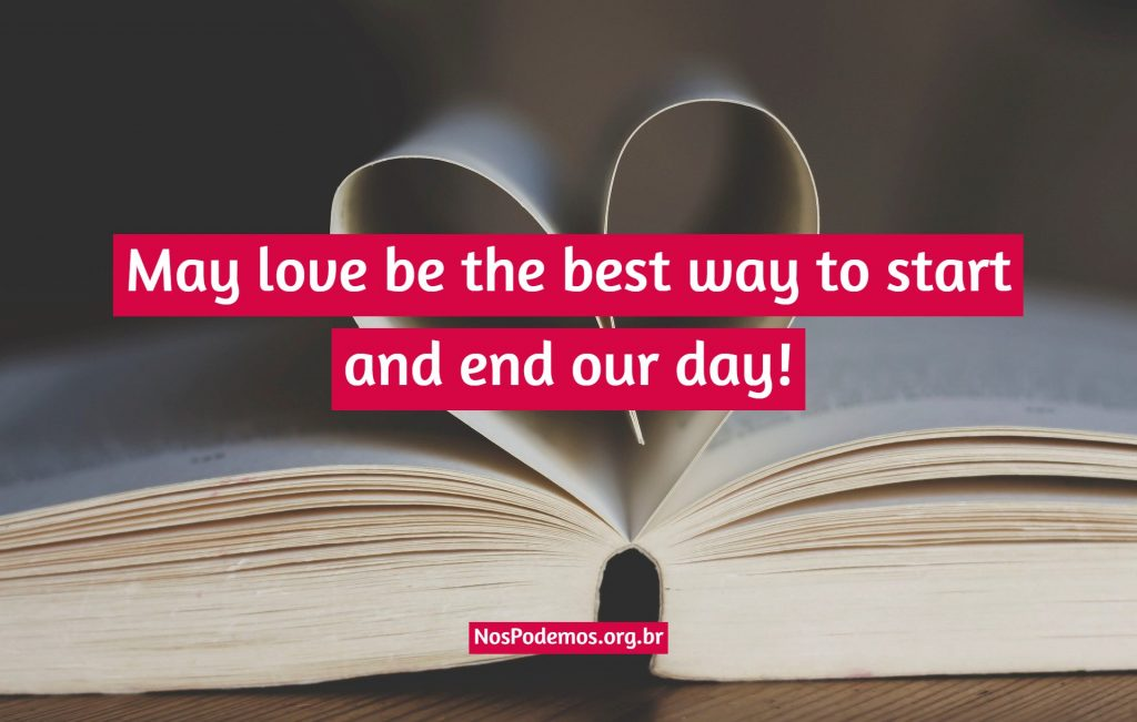 May love be the best way to start and end our day!
