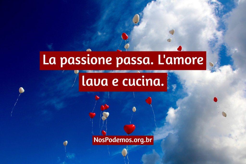 La passione passa. L'amore lava e cucina.